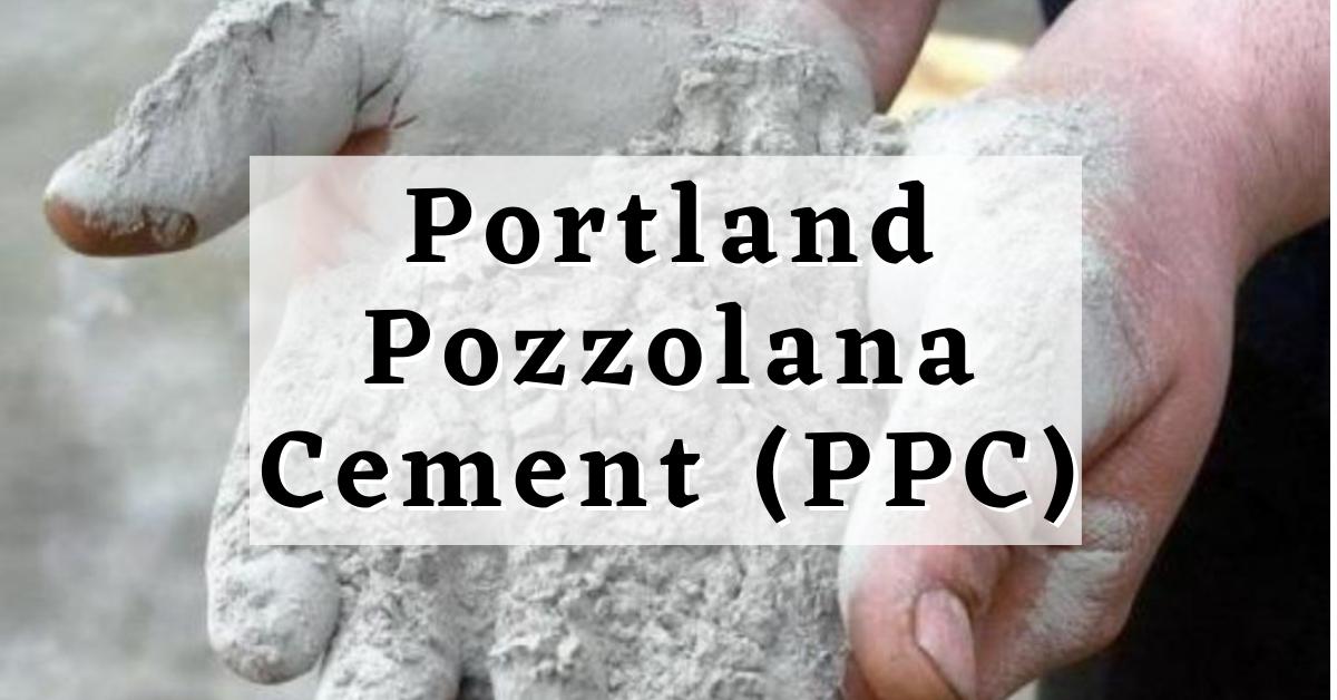 Portland Pozzolana Cement (ppc)