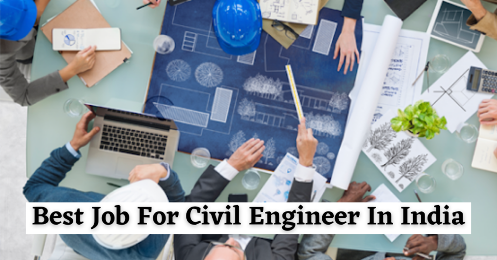 Best Job For Civil Engineer In India