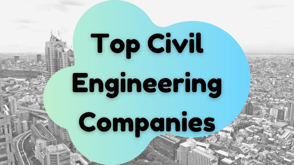 Top Civil Engineering Companies